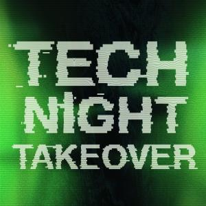 Tech Night Takeover